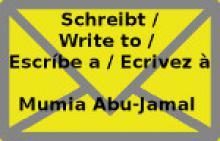 write to Mumia - escribe a Mumia - ecrire à Mumia!